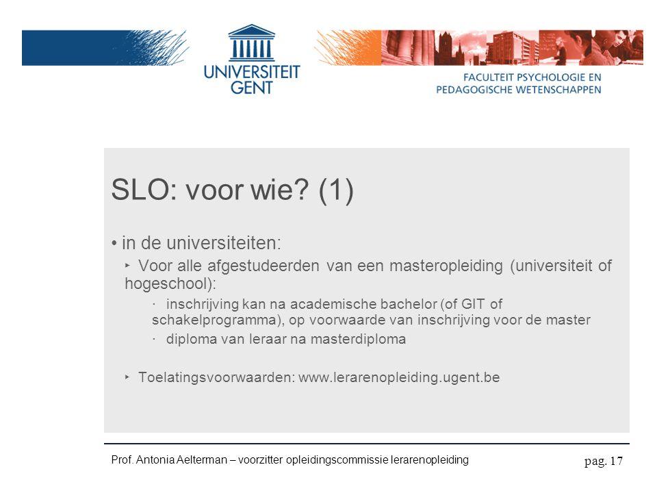 Prof. Antonia Aelterman – voorzitter opleidingscommissie lerarenopleiding SLO: voor wie.