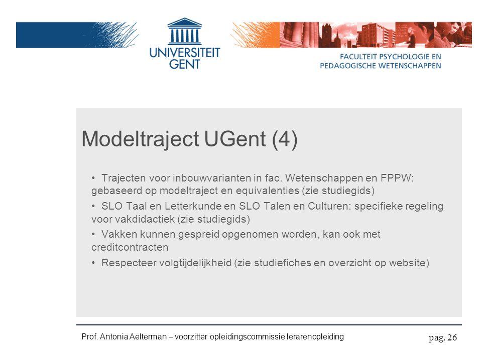 Modeltraject UGent (4) Trajecten voor inbouwvarianten in fac.