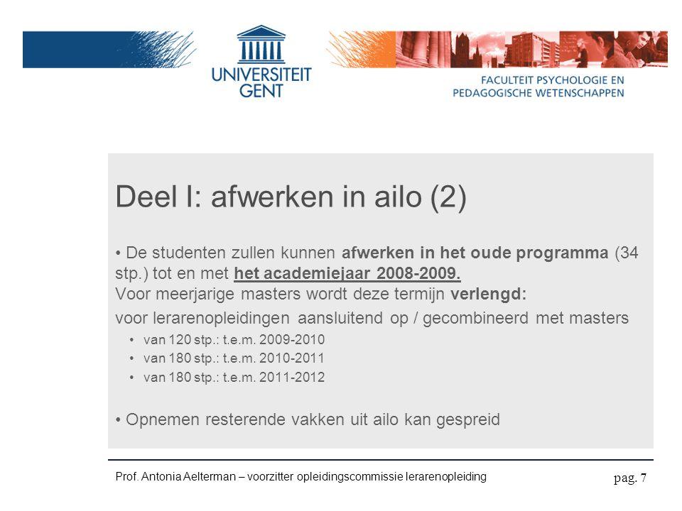 Deel I: afwerken in ailo (2) De studenten zullen kunnen afwerken in het oude programma (34 stp.) tot en met het academiejaar 2008-2009.