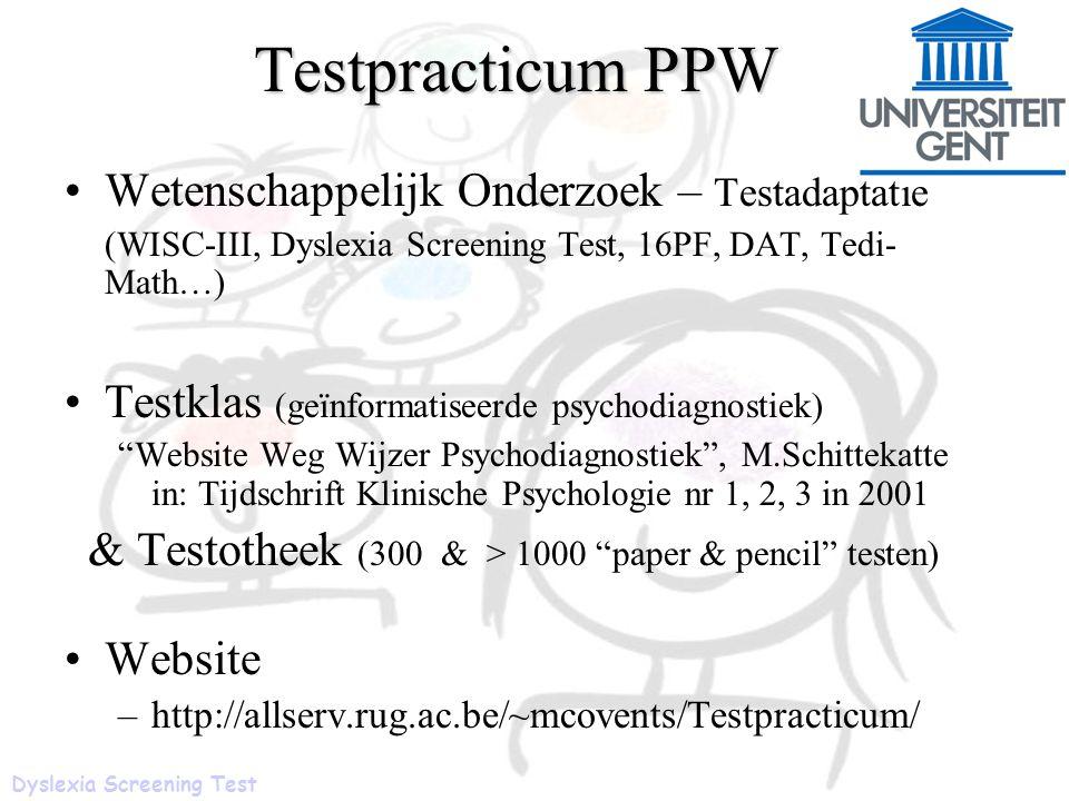 Testpracticum PPW Wetenschappelijk Onderzoek – Testadaptatie (WISC-III, Dyslexia Screening Test, 16PF, DAT, Tedi- Math…) Testklas (geïnformatiseerde p
