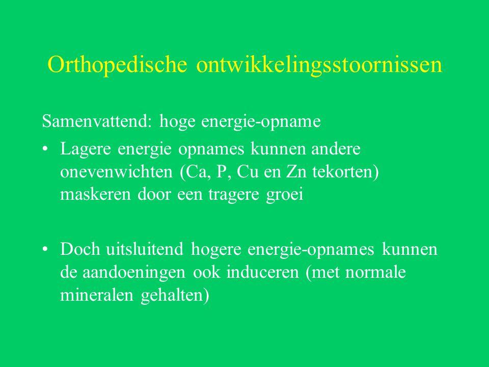Orthopedische ontwikkelingsstoornissen Samenvattend: hoge energie-opname Lagere energie opnames kunnen andere onevenwichten (Ca, P, Cu en Zn tekorten) maskeren door een tragere groei Doch uitsluitend hogere energie-opnames kunnen de aandoeningen ook induceren (met normale mineralen gehalten)