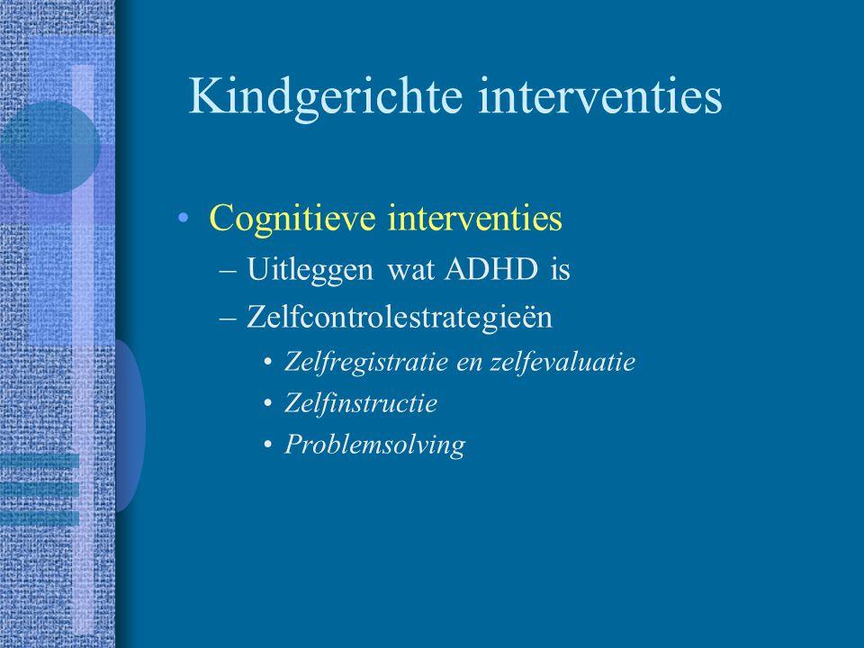 Medicatie: beperkingen Niet voor alle kinderen effectief (70 à 80 %) Korte termijn oplossing die ouders niets leert Bijwerkingen Negatieve houding teg