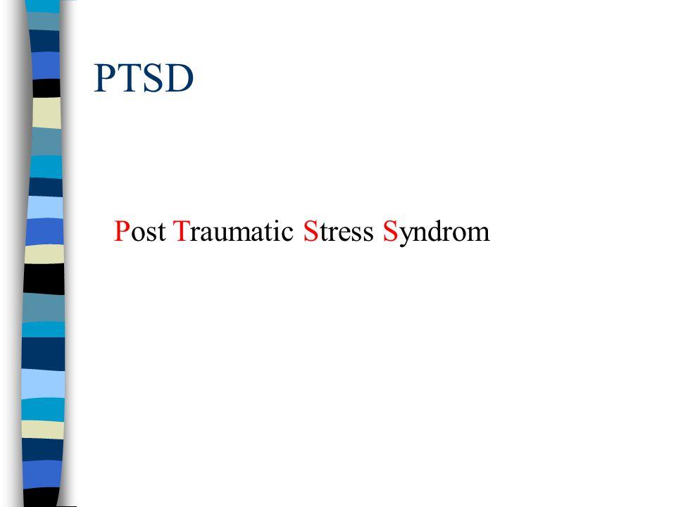 PTSD Post Traumatic Stress Syndrom