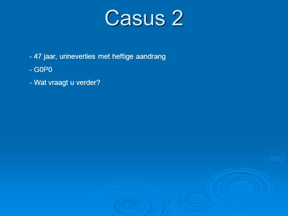 Casus 2 - hoe lang.- overdag, 's nachts.