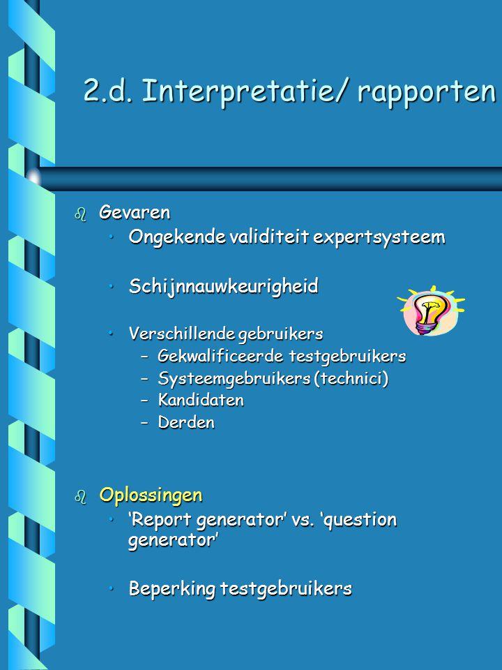 2.c. Scoring b Voordelen Snelheid & tijdswinstSnelheid & tijdswinst Objectiviteit (minder fouten,Objectiviteit (minder fouten, vooral bij ingewikkelde
