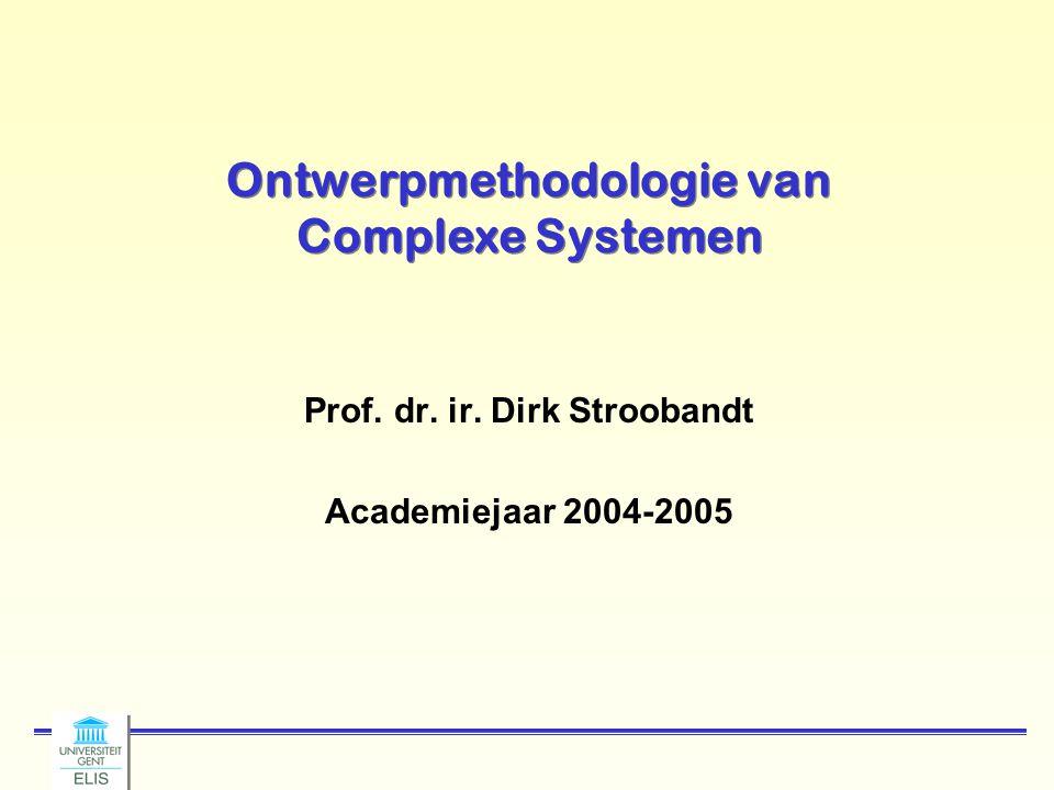 Dirk Stroobandt: Ontwerpmethodologie van Complexe Systemen 2004-2005 -32- Karakteristieken van ingebedde systemen (2) Moeten efficiënt zijn in –Energie (vermogen) –Code-grootte (vooral voor SoC) –Verwerkingstijd –Gewicht –Kost Zijn toegewijd voor een specifieke toepassing Kennis over het gedrag kan bij de ontwerpfase gebruikt worden om middelen te besparen en de robuustheid te verhogen Vaste user interface (geen muis, toetsenbord en scherm) Bron: Peter Marwedel, Uni Dortmund