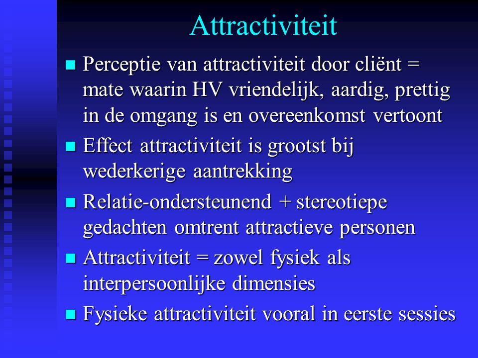 Attractiviteit n Perceptie van attractiviteit door cliënt = mate waarin HV vriendelijk, aardig, prettig in de omgang is en overeenkomst vertoont n Eff