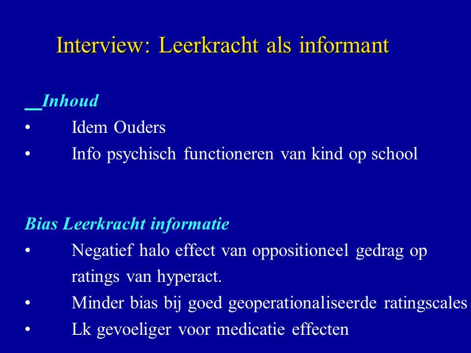 Inhoud Idem Ouders Info psychisch functioneren van kind op school Bias Leerkracht informatie Negatief halo effect van oppositioneel gedrag op ratings van hyperact.