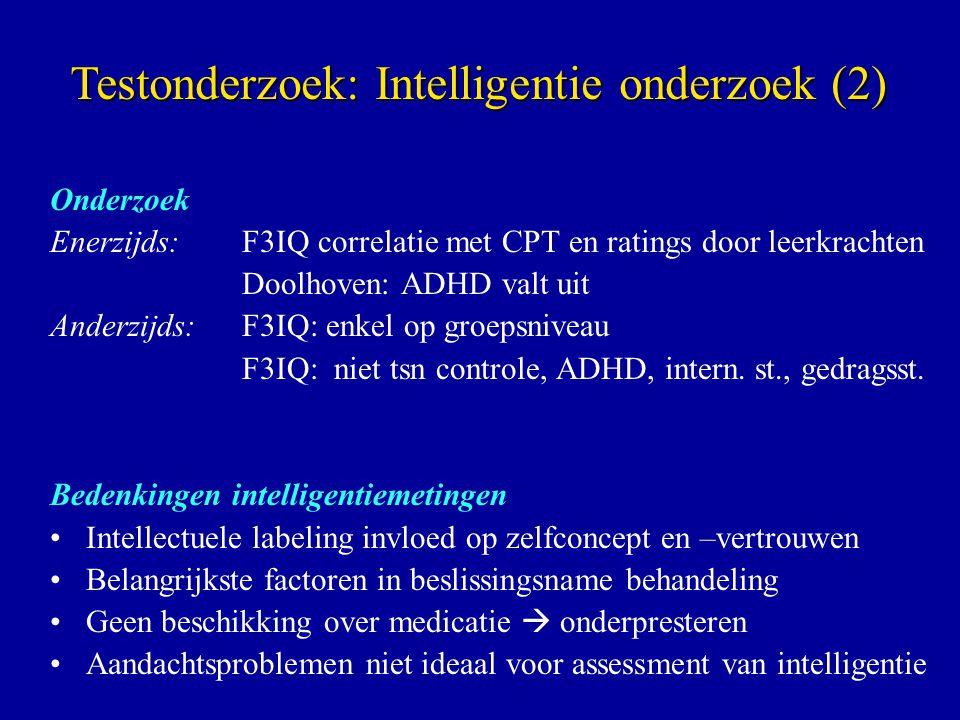 Onderzoek Enerzijds:F3IQ correlatie met CPT en ratings door leerkrachten Doolhoven: ADHD valt uit Anderzijds:F3IQ: enkel op groepsniveau F3IQ: niet tsn controle, ADHD, intern.