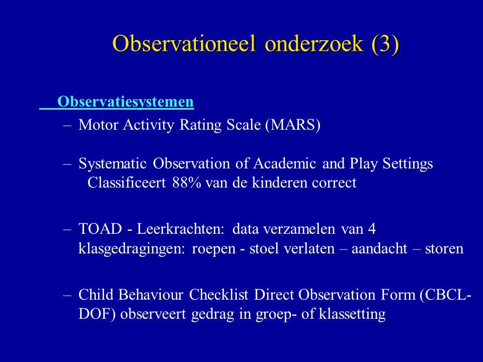 Observatiesystemen –Motor Activity Rating Scale (MARS) –Systematic Observation of Academic and Play Settings Classificeert 88% van de kinderen correct