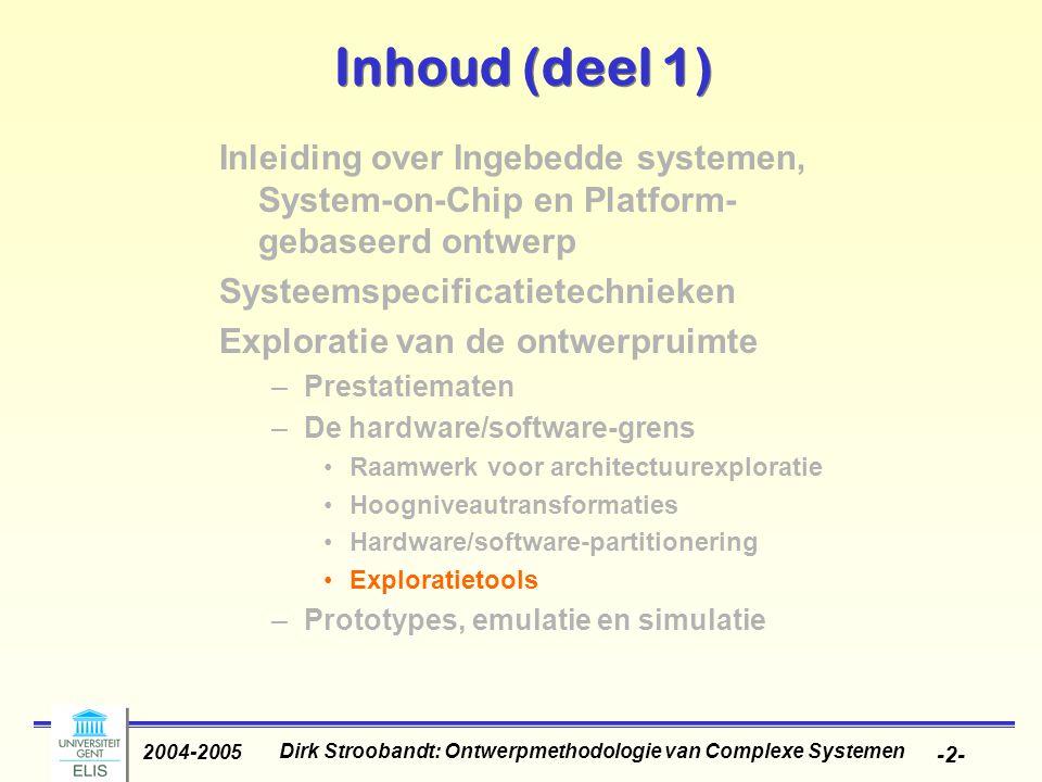 Dirk Stroobandt: Ontwerpmethodologie van Complexe Systemen 2004-2005 -33- Metropolis (cont.)