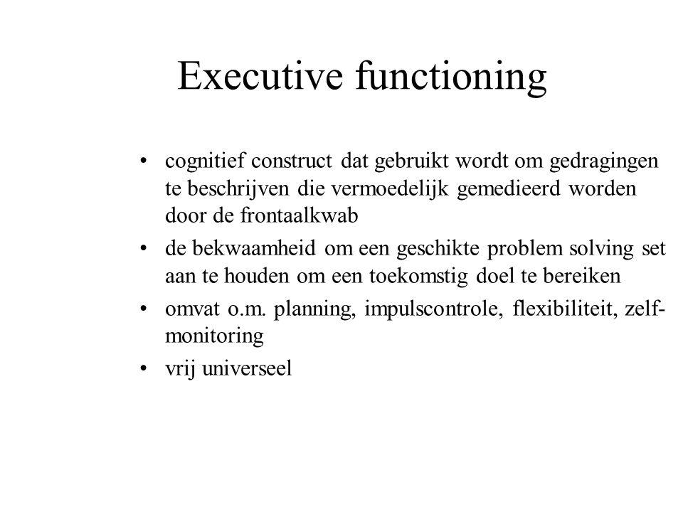 Executive functioning cognitief construct dat gebruikt wordt om gedragingen te beschrijven die vermoedelijk gemedieerd worden door de frontaalkwab de