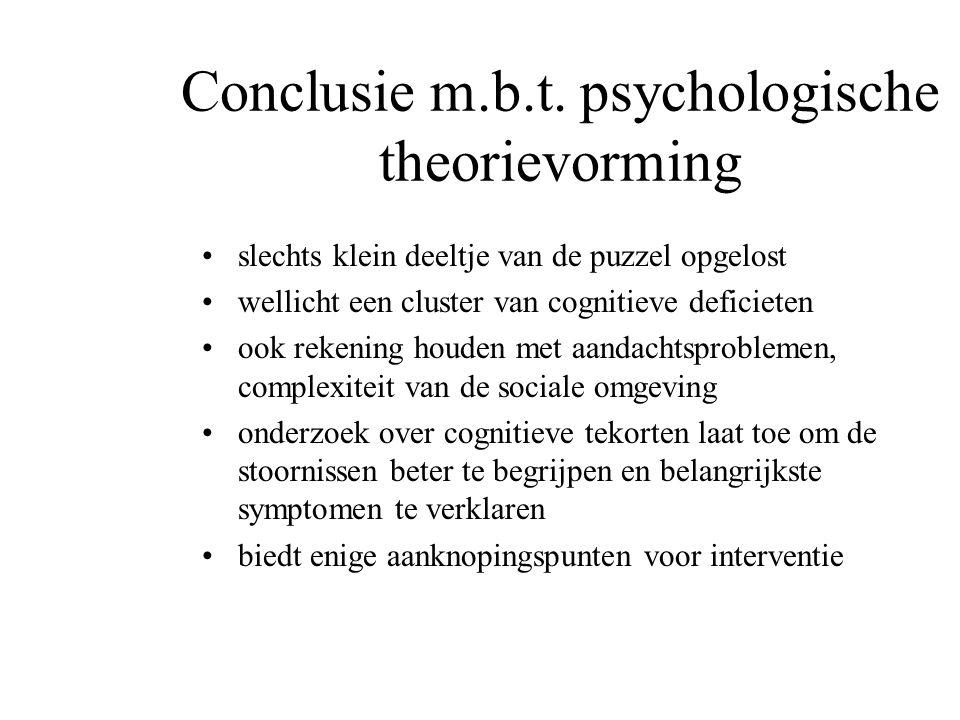 Conclusie m.b.t. psychologische theorievorming slechts klein deeltje van de puzzel opgelost wellicht een cluster van cognitieve deficieten ook rekenin