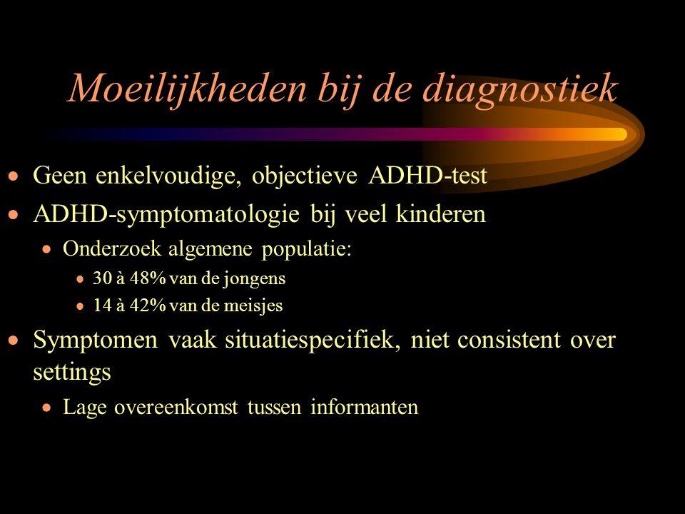 Moeilijkheden bij de diagnostiek  Geen enkelvoudige, objectieve ADHD-test  ADHD-symptomatologie bij veel kinderen  Onderzoek algemene populatie: 