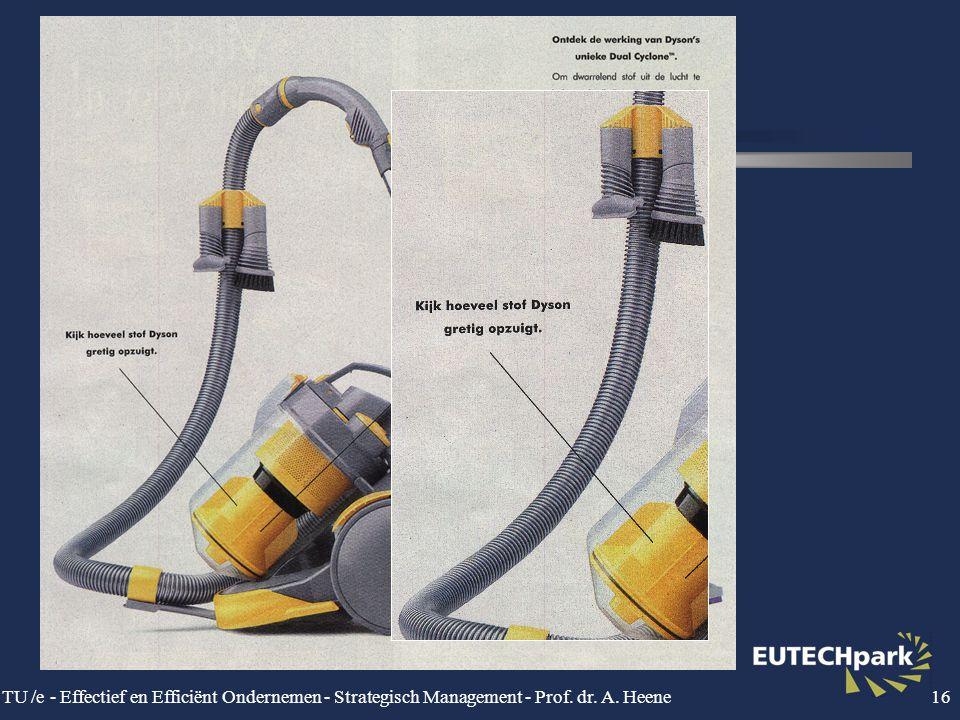 TU /e - Effectief en Efficiënt Ondernemen - Strategisch Management - Prof. dr. A. Heene16