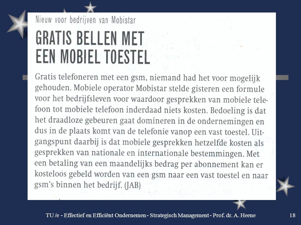 TU /e - Effectief en Efficiënt Ondernemen - Strategisch Management - Prof. dr. A. Heene18
