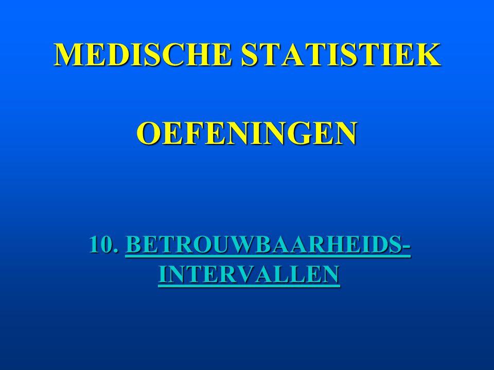 puntschatting : x = 64.5 mg/dl n = 144 intervalschatting :  niet gekend 95%BI :  = 0.05 ~ normale benadering 95% BI : [64.5 - 1.96*1.32; 64.5 + 1.96*1.32] = [61.9; 67.1] Het ware populatiegemiddelde ligt met 95% betrouwbaarheid in het interval : [61.9 mg/dl, 67.1 mg/dl] VROUWEN