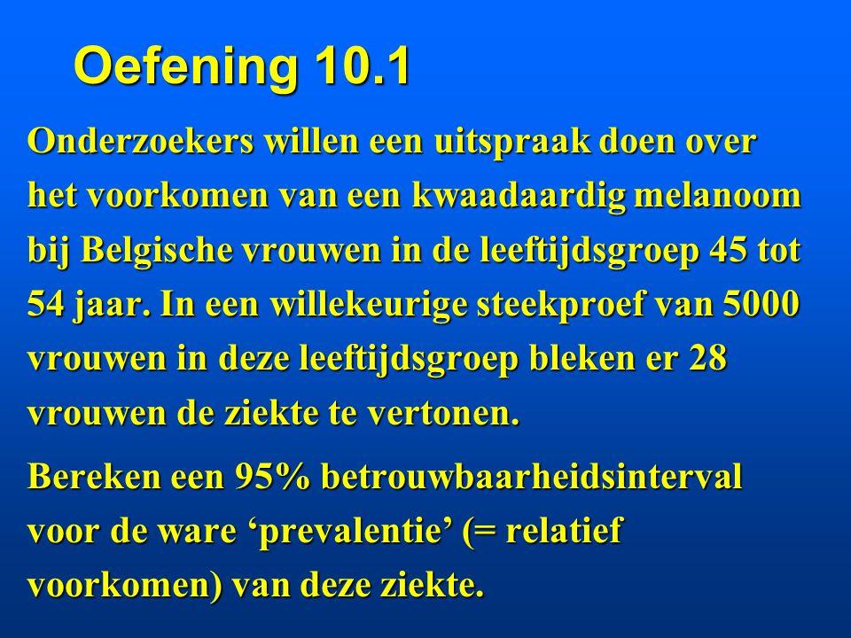 Oefening 10.1 Onderzoekers willen een uitspraak doen over het voorkomen van een kwaadaardig melanoom bij Belgische vrouwen in de leeftijdsgroep 45 tot 54 jaar.