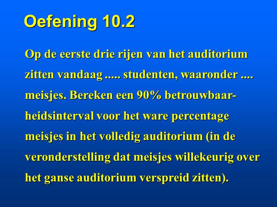 Oefening 10.2 Op de eerste drie rijen van het auditorium zitten vandaag.....