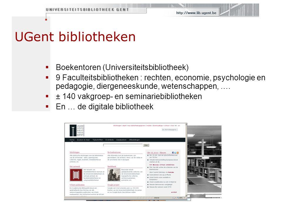 UGent bibliotheken  Boekentoren (Universiteitsbibliotheek)  9 Faculteitsbibliotheken : rechten, economie, psychologie en pedagogie, diergeneeskunde,
