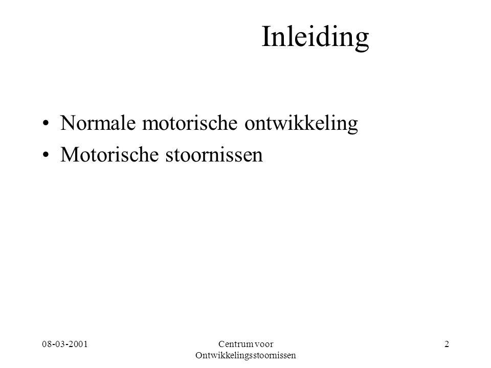 08-03-2001Centrum voor Ontwikkelingsstoornissen 2 Inleiding Normale motorische ontwikkeling Motorische stoornissen