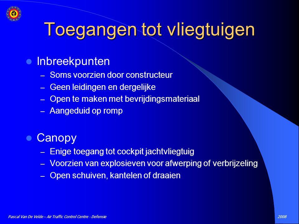 2008Pascal Van De Velde – Air Traffic Control Centre - Defensie Toegangen tot vliegtuigen Inbreekpunten – Soms voorzien door constructeur – Geen leidi