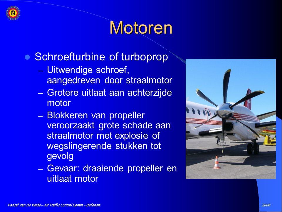 2008Pascal Van De Velde – Air Traffic Control Centre - Defensie Motoren Schroefturbine of turboprop – Uitwendige schroef, aangedreven door straalmotor