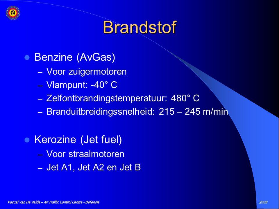 2008Pascal Van De Velde – Air Traffic Control Centre - Defensie Brandstof Benzine (AvGas) – Voor zuigermotoren – Vlampunt: -40° C – Zelfontbrandingste