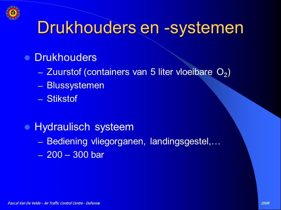2008Pascal Van De Velde – Air Traffic Control Centre - Defensie Drukhouders en -systemen Drukhouders – Zuurstof (containers van 5 liter vloeibare O 2