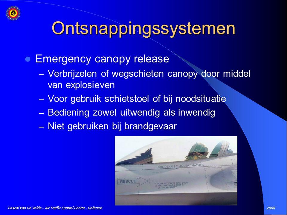 2008Pascal Van De Velde – Air Traffic Control Centre - Defensie Ontsnappingssystemen Emergency canopy release – Verbrijzelen of wegschieten canopy doo