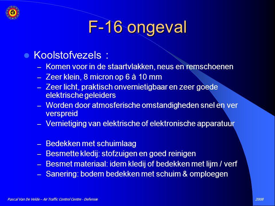 2008Pascal Van De Velde – Air Traffic Control Centre - Defensie Koolstofvezels : – Komen voor in de staartvlakken, neus en remschoenen – Zeer klein, 8