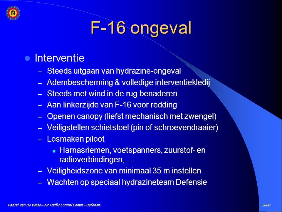 2008Pascal Van De Velde – Air Traffic Control Centre - Defensie Interventie – Steeds uitgaan van hydrazine-ongeval – Adembescherming & volledige inter