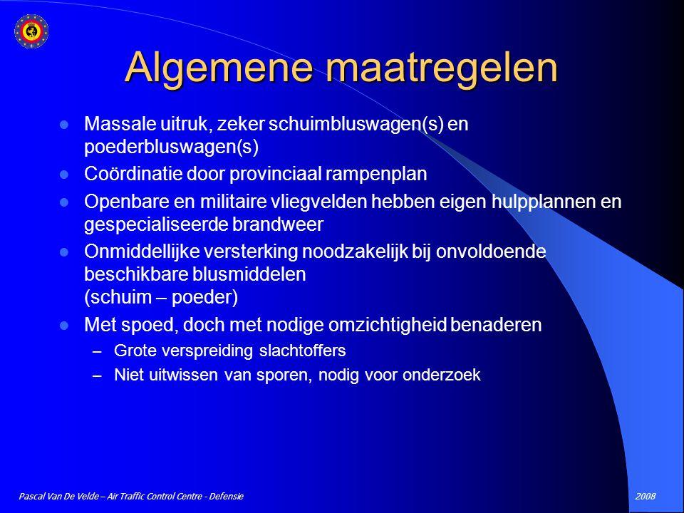 2008Pascal Van De Velde – Air Traffic Control Centre - Defensie Algemene maatregelen Massale uitruk, zeker schuimbluswagen(s) en poederbluswagen(s) Co