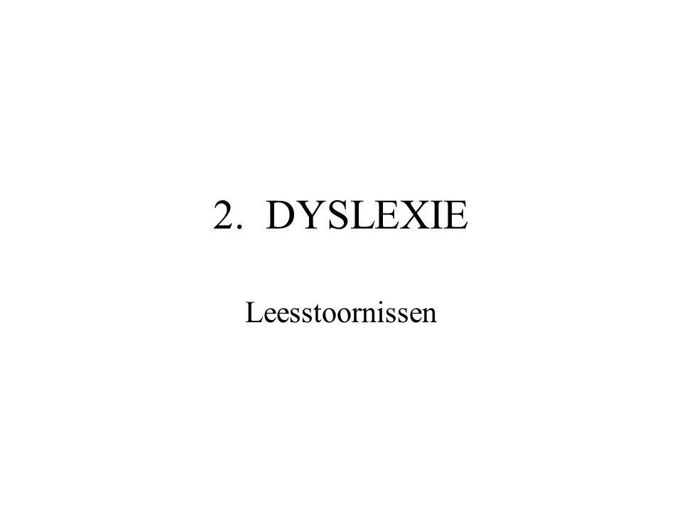 2. DYSLEXIE Leesstoornissen