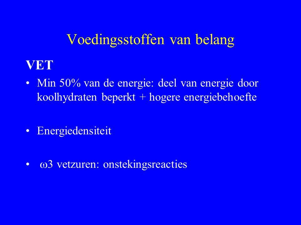 Voedingsstoffen van belang VET Min 50% van de energie: deel van energie door koolhydraten beperkt + hogere energiebehoefte Energiedensiteit  3 vetzur