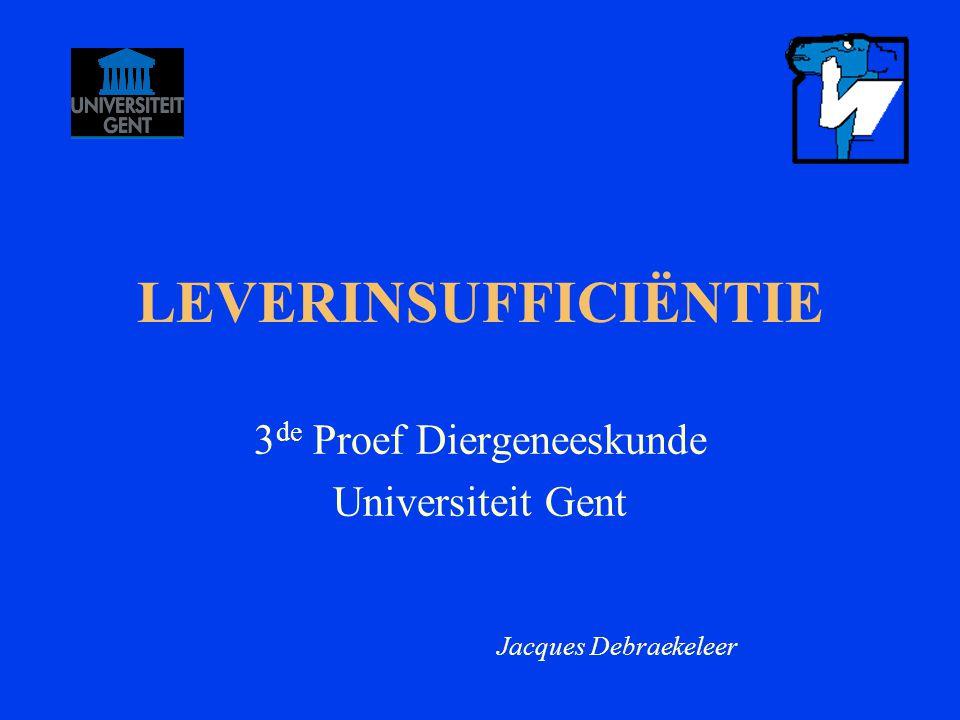 LEVERINSUFFICIËNTIE 3 de Proef Diergeneeskunde Universiteit Gent Jacques Debraekeleer