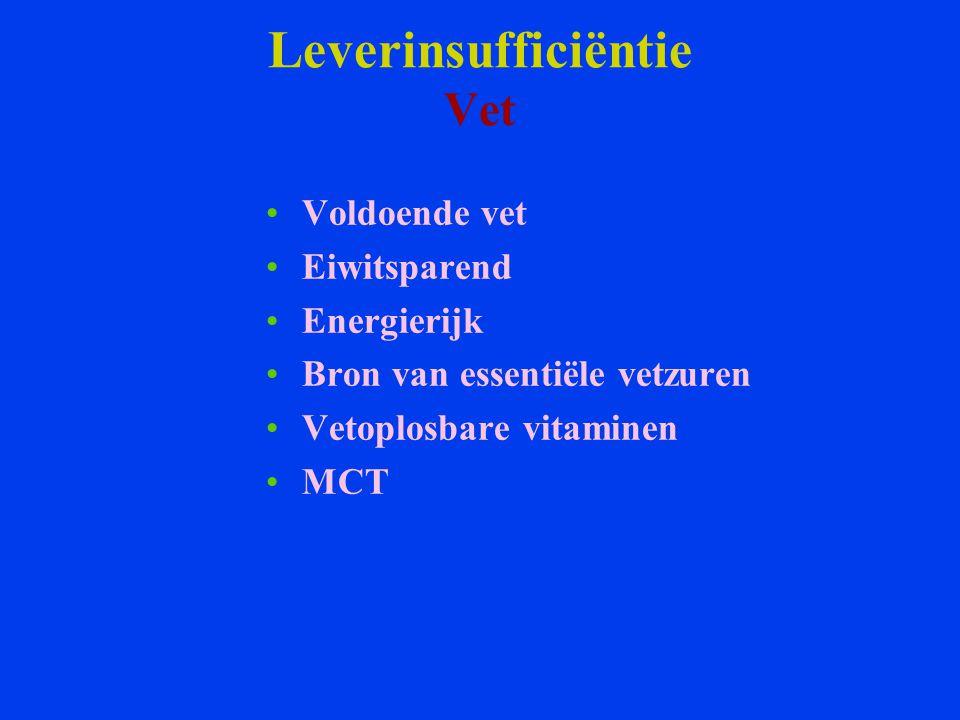 Leverinsufficiëntie Vet Voldoende vet Eiwitsparend Energierijk Bron van essentiële vetzuren Vetoplosbare vitaminen MCT