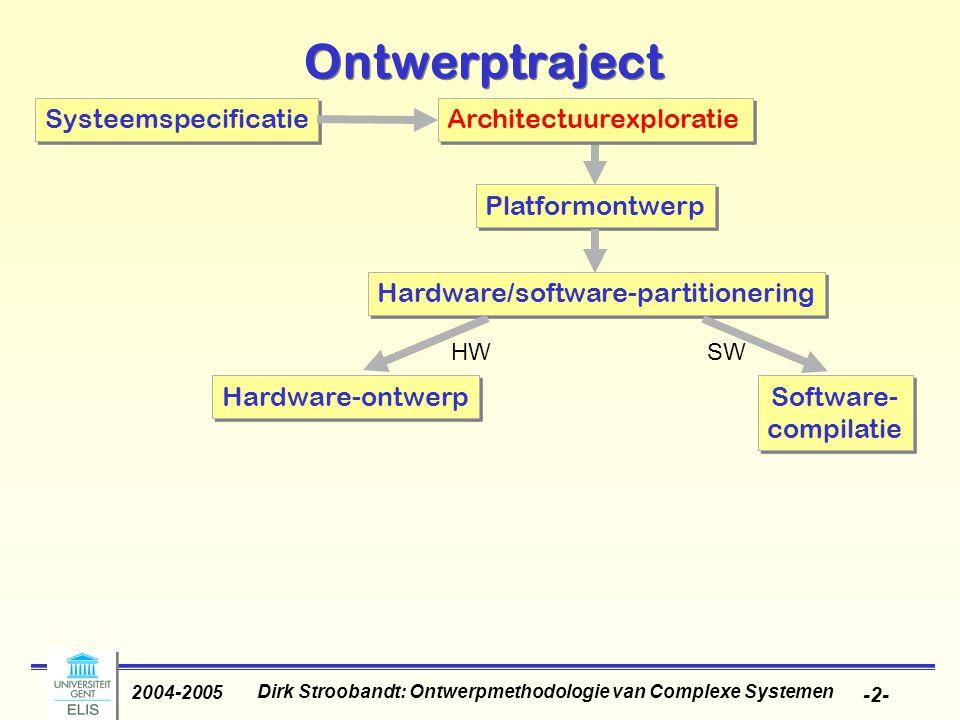 Dirk Stroobandt: Ontwerpmethodologie van Complexe Systemen 2004-2005 -13- Dual Bit Type (DBT) model Gebaseerd op bit- niveau overgangen in twee-complement –LSB = random (uniform white noise) –MSB (teken) hangt af van woord- niveau temporele correlatie 
