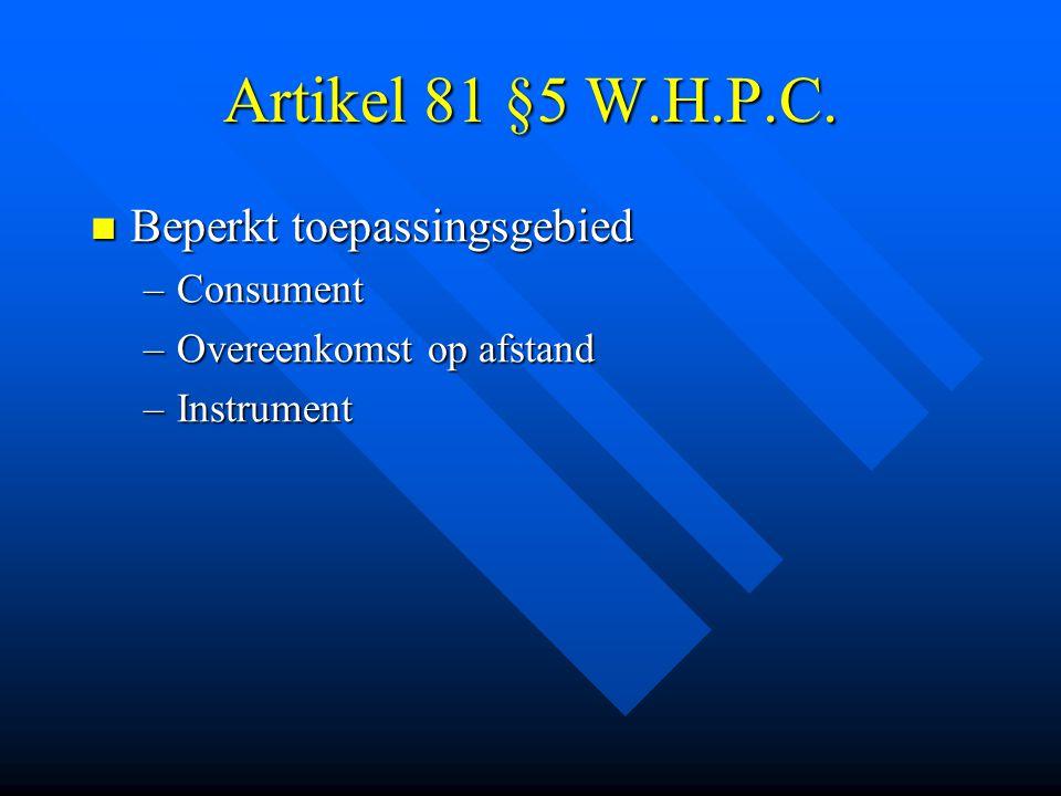 Artikel 61 W.C.K. Voor kennisgeving Voor kennisgeving –Risico consument: 6500 fr.