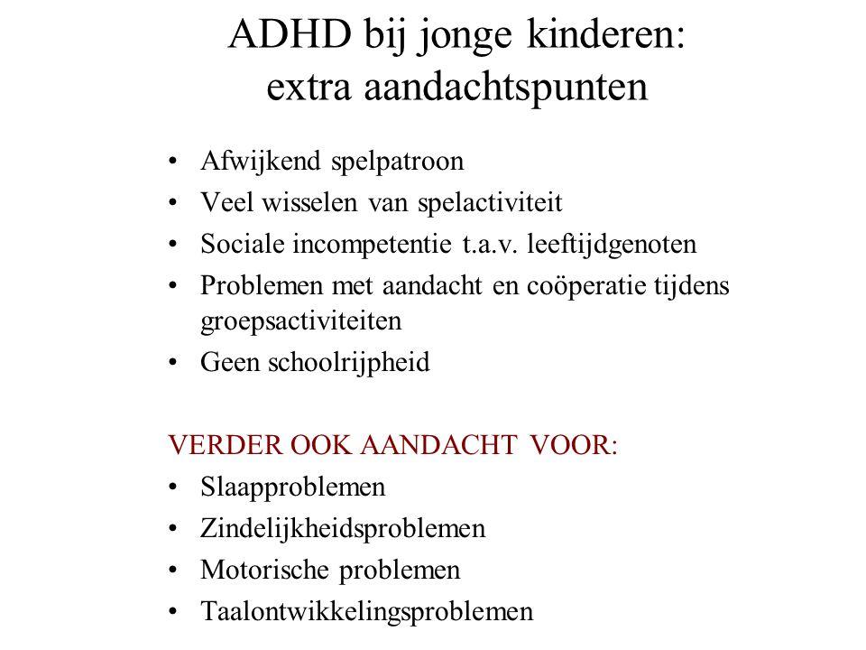 ADHD Zie cursus 2e kandidatuur Zie hoofdstuk syllabus voor een update Wordt uitvoeriger behandeld in diagnostiek van gedragsstoornissen