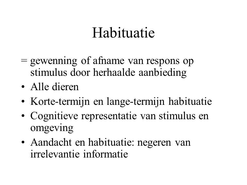 Habituatie = gewenning of afname van respons op stimulus door herhaalde aanbieding Alle dieren Korte-termijn en lange-termijn habituatie Cognitieve re