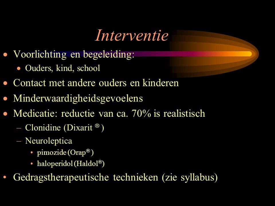Interventie  Voorlichting en begeleiding:  Ouders, kind, school  Contact met andere ouders en kinderen  Minderwaardigheidsgevoelens  Medicatie: r