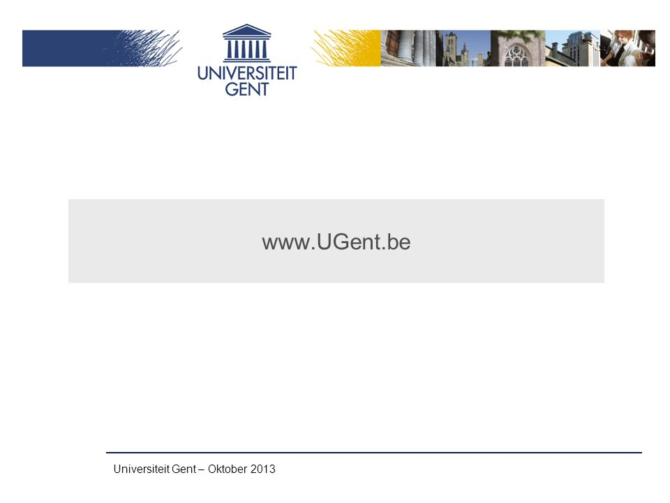 Universiteit Gent – Oktober 2013 www.UGent.be