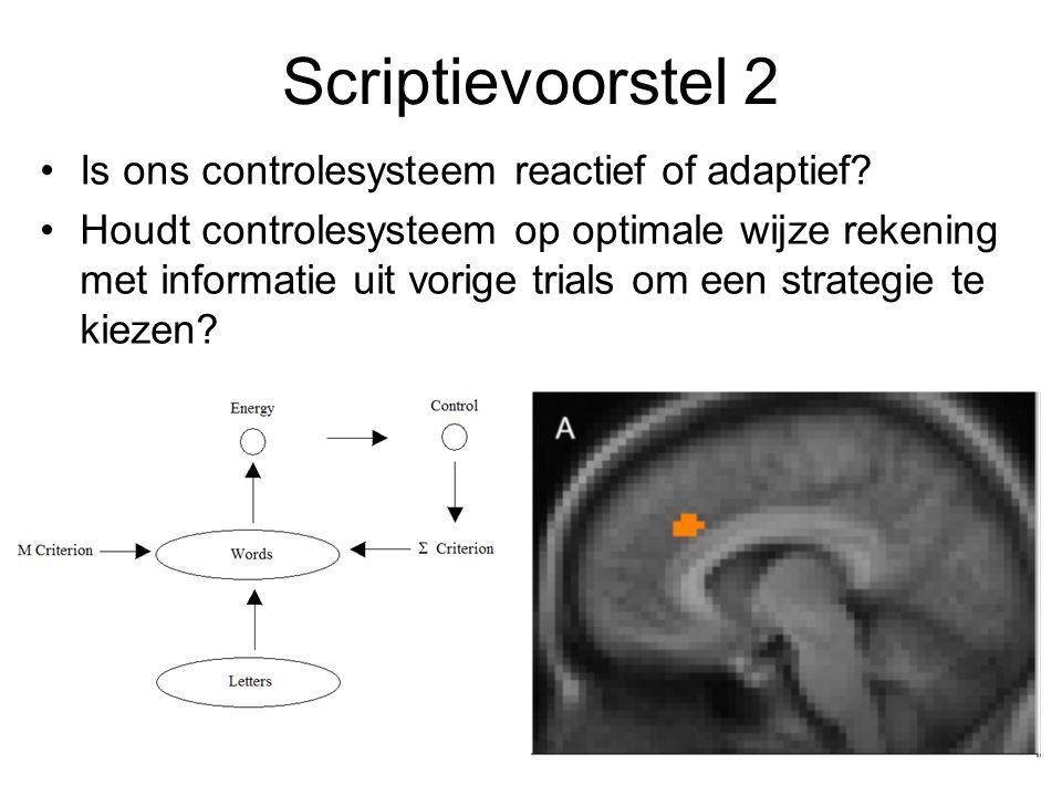 Is ons controlesysteem reactief of adaptief? Houdt controlesysteem op optimale wijze rekening met informatie uit vorige trials om een strategie te kie