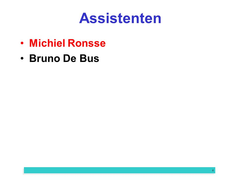 4 Assistenten Michiel Ronsse Bruno De Bus