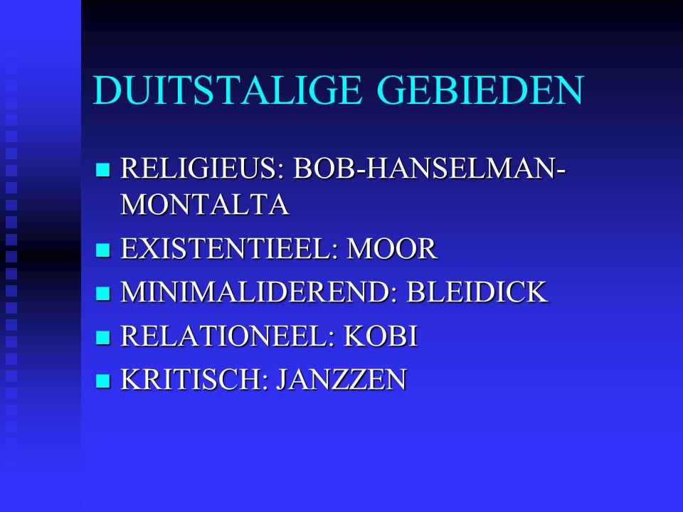 DUITSTALIGE GEBIEDEN RELIGIEUS: BOB-HANSELMAN- MONTALTA RELIGIEUS: BOB-HANSELMAN- MONTALTA EXISTENTIEEL: MOOR EXISTENTIEEL: MOOR MINIMALIDEREND: BLEID
