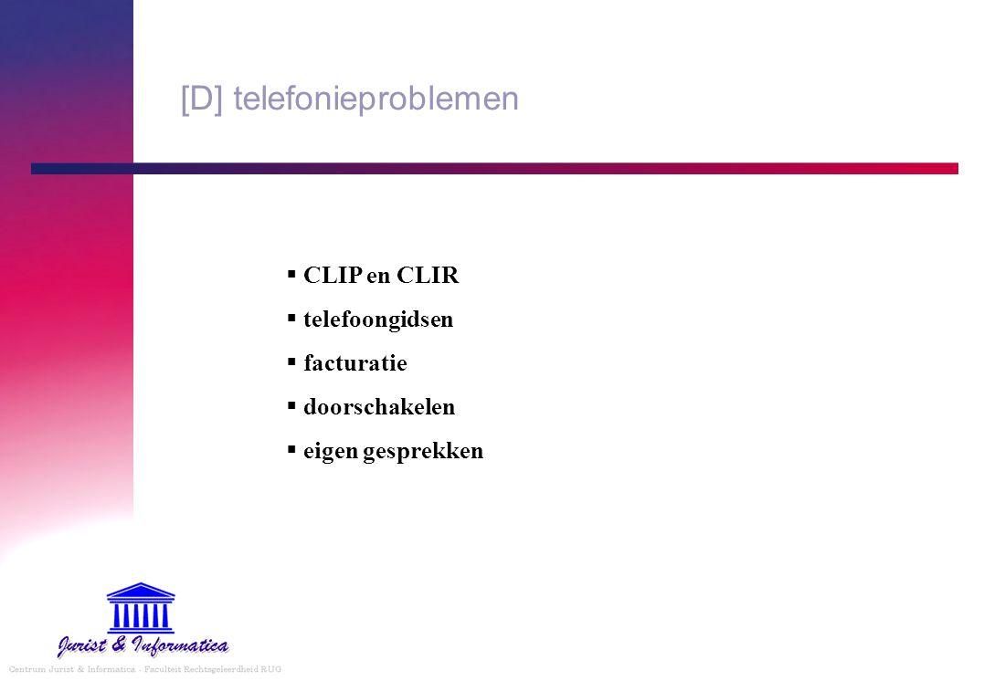[D] telefonieproblemen  CLIP en CLIR  telefoongidsen  facturatie  doorschakelen  eigen gesprekken