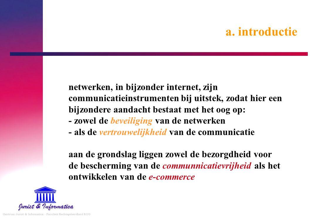 a. introductie netwerken, in bijzonder internet, zijn communicatieinstrumenten bij uitstek, zodat hier een bijzondere aandacht bestaat met het oog op: