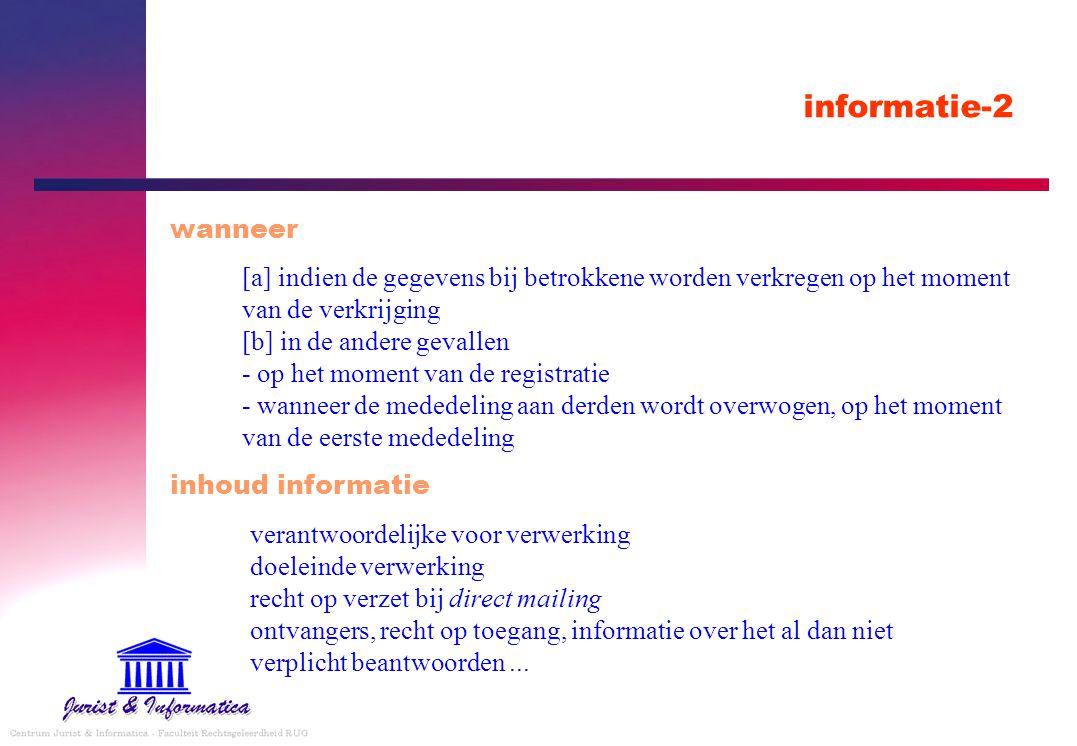 informatie-2 wanneer [a] indien de gegevens bij betrokkene worden verkregen op het moment van de verkrijging [b] in de andere gevallen - op het moment