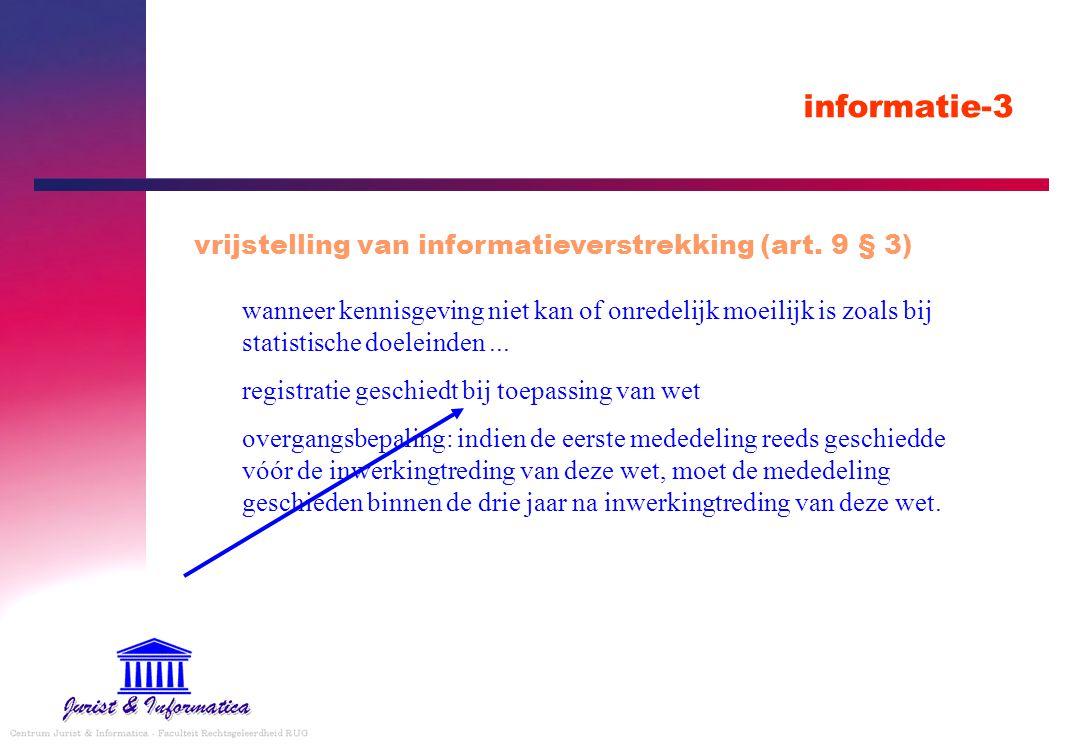 informatie-3 vrijstelling van informatieverstrekking (art. 9 § 3) wanneer kennisgeving niet kan of onredelijk moeilijk is zoals bij statistische doele
